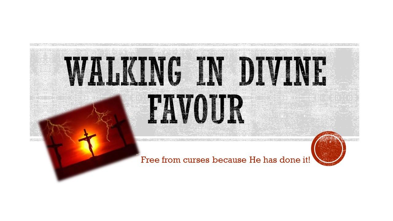 Walking in divine favour - Faith Ministries
